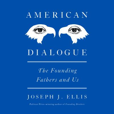 Image for American Dialogue: The Founders and Us