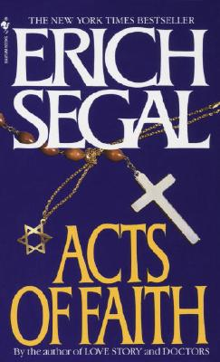 Acts of Faith, Erich Segal