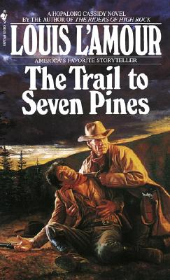 The Trail to Seven Pines, LOUIS LAMOUR