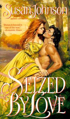 Seized by Love, Susan Johnson