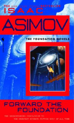 Forward the Foundation (Foundation Novels (Paperback)), Isaac Asimov