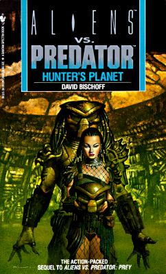 Hunter's Planet (Aliens Vs. Predator, Book 2), RANDY STRADLEY