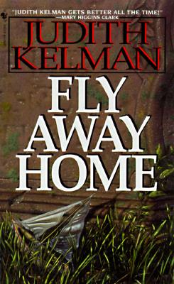 Fly Away Home, JUDITH KELMAN