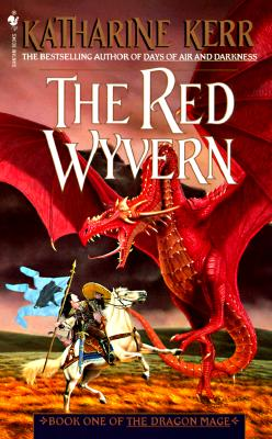 The Red Wyvern (Dragon Mage, Book 1), KATHARINE KERR