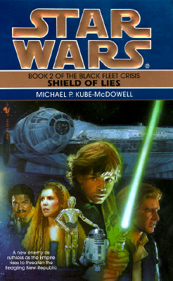 Star Wars:  Shield of Lies:  Book 2 of the Black Fleet Crisis, Kube-McDowell, Michael P.