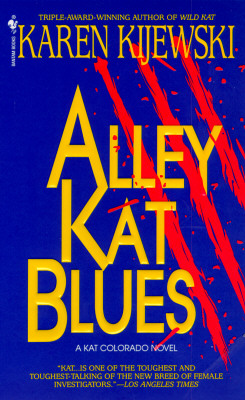 Alley Kat Blues (Kat Colorado Mysteries), Karen Kijewski