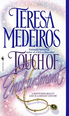 Touch of Enchantment, TERESA MEDEIROS