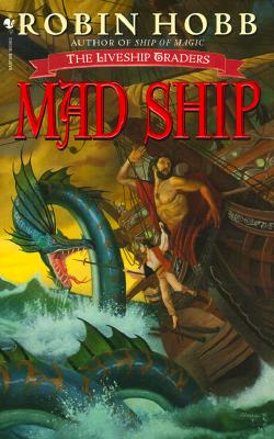 Mad Ship (The Liveship Traders, Book 2), Hobb, Robin