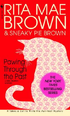Pawing Through the Past: A Mrs. Murphy Mystery (Mrs. Murphy Mysteries), Rita Mae Brown