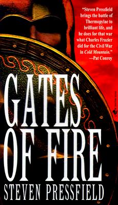 Gates of Fire: An Epic Novel of the Battle of Thermopylae, Steven Pressfield