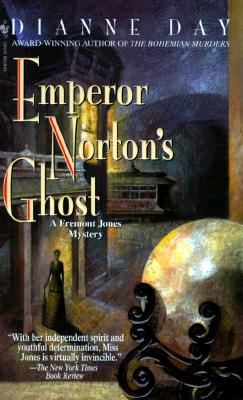 Emperor Norton's Ghost  A Fremont Jones Mystery, Day, Dianne