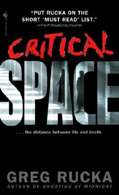 Critical Space (Atticus Kodiak), Rucka, Greg