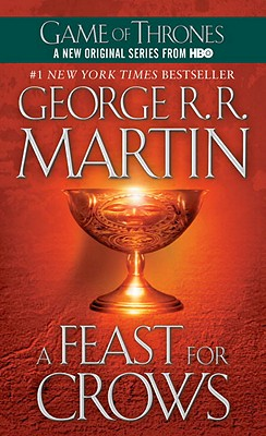 A Feast For Crows  (Bk 4 Game of Thrones), George R R Martin