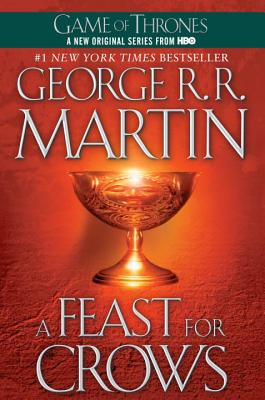 A Feast for Crows (A Song of Ice and Fire, Book 4), George R.R. Martin