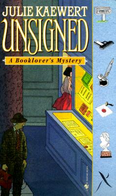 Unsigned (Booklover's Mysteries), Julie Kaewert