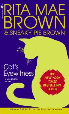 Cat's Eyewitness (Mrs. Murphy Mysteries), RITA MAE BROWN