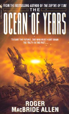 The Ocean of Years, Roger MacBride Allen