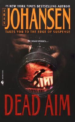 Dead Aim, IRIS JOHANSEN