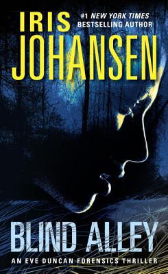 """Blind Alley: An Eve Duncan Forensics Thriller, """"Johansen, Iris"""""""