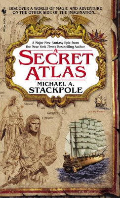 A Secret Atlas: Book One of the Age of Discovery (Age of Discovery), MICHAEL A. STACKPOLE