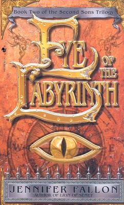 Eye of the Labyrinth (The Second Sons Trilogy, Book 2), Jennifer Fallon