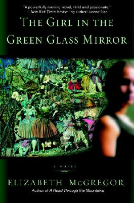 GIRL IN THE GREEN GLASS MIRROR, ELIZABETH MCGREGOR