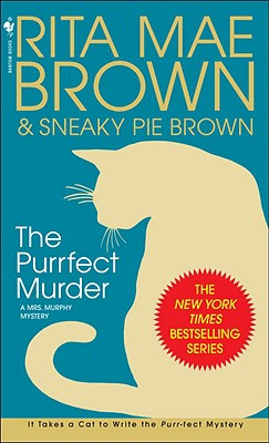 The Purrfect Murder (Mrs. Murphy Mysteries), RITA MAE BROWN