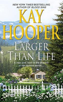 Larger than Life, KAY HOOPER