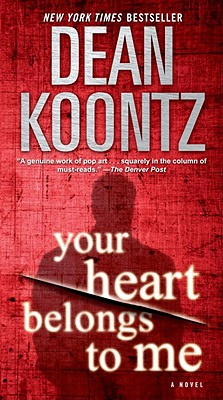 Your Heart Belongs to Me: A Novel, DEAN KOONTZ