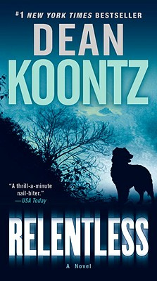 Relentless: A Novel, Dean Koontz