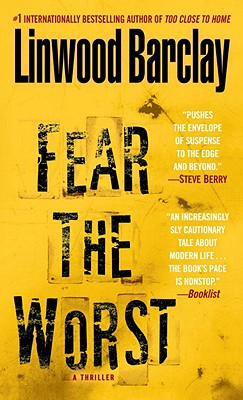 Fear the Worst: A Thriller, Linwood Barclay