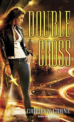 Double Cross (The Disillusionists Trilogy: Book 2), Crane, Carolyn
