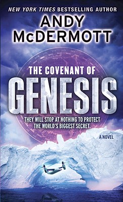 The Covenant of Genesis: A Novel, Andy McDermott