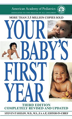 Your Baby's First Year: Third Edition, American Academy Of Pediatrics