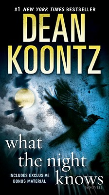 What the Night Knows: A Novel, Koontz, Dean