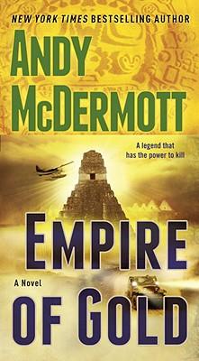 Empire of Gold: A Novel, Andy McDermott