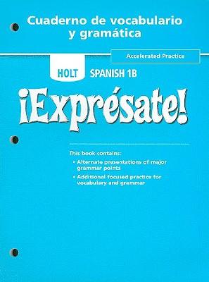 Image for ¡Exprésate!: Cuaderno de vocabulario y grammaticaa Accelerated Practice Level 1B