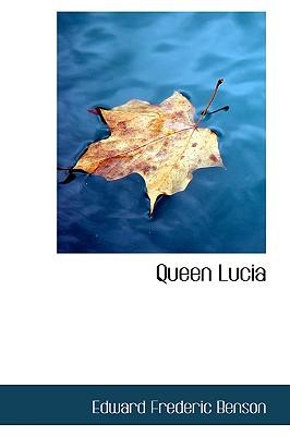 Queen Lucia, Benson, Edward Frederic