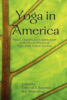 Image for Yoga in America - Passion, Diversity, and Enlightenment in the Words of Some of Yoga's Most Ardent Teachers