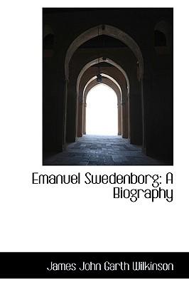 Image for Emanuel Swedenborg: A Biography