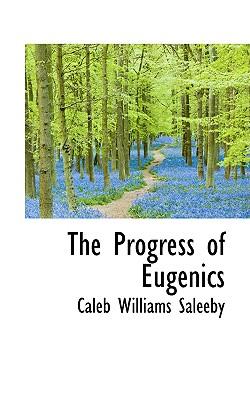 PROGRESS OF EUGENICS, Saleeby, Caleb Williams