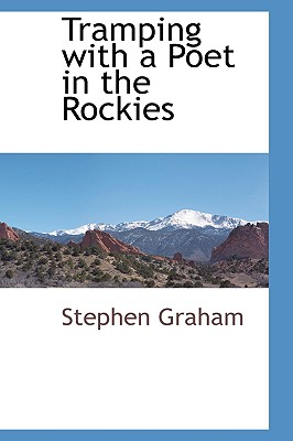 Tramping with a Poet in the Rockies, Graham, Stephen