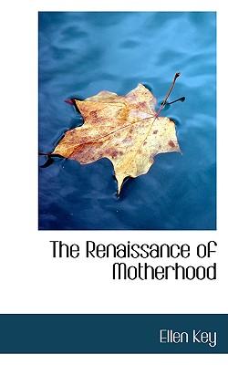 The Renaissance of Motherhood, Key, Ellen