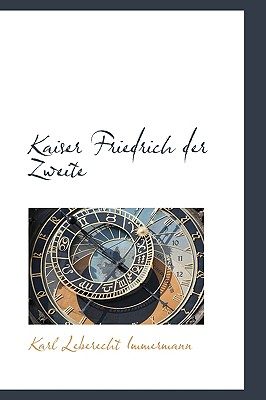 Kaiser Friedrich der Zweite (German Edition), Immermann, Karl Leberecht