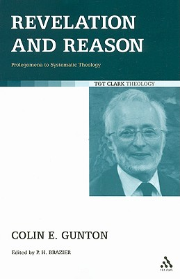 Image for Revelation and Reason: Prolegomena to Systematic Theology (T&T Clark Theology)