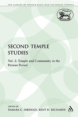 Image for Second Temple Studies: Vol. 2: Temple and Community in the Persian Period (The Library of Hebrew Bible/Old Testament Studies)