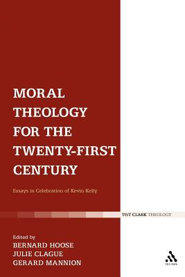 Image for Moral Theology for the 21st Century: Essays in Celebration of Kevin T. Kelly