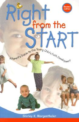 Image for Right from the Start: A Parent's Guide to the Young Child's Faith Development