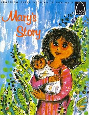 Image for Mary's Story:  Luke 1:5-2:18 for Children (Arch Book)
