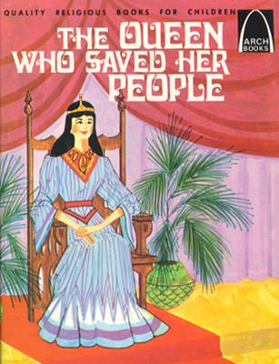 Image for The Queen Who Saved Her People: Book of Esther for Children (Arch Book)